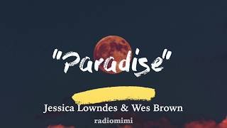 """Jessica Lowndes & Wes Brown - Paradise (From movie """"Over the Moon in Love"""")(Lyrics)"""