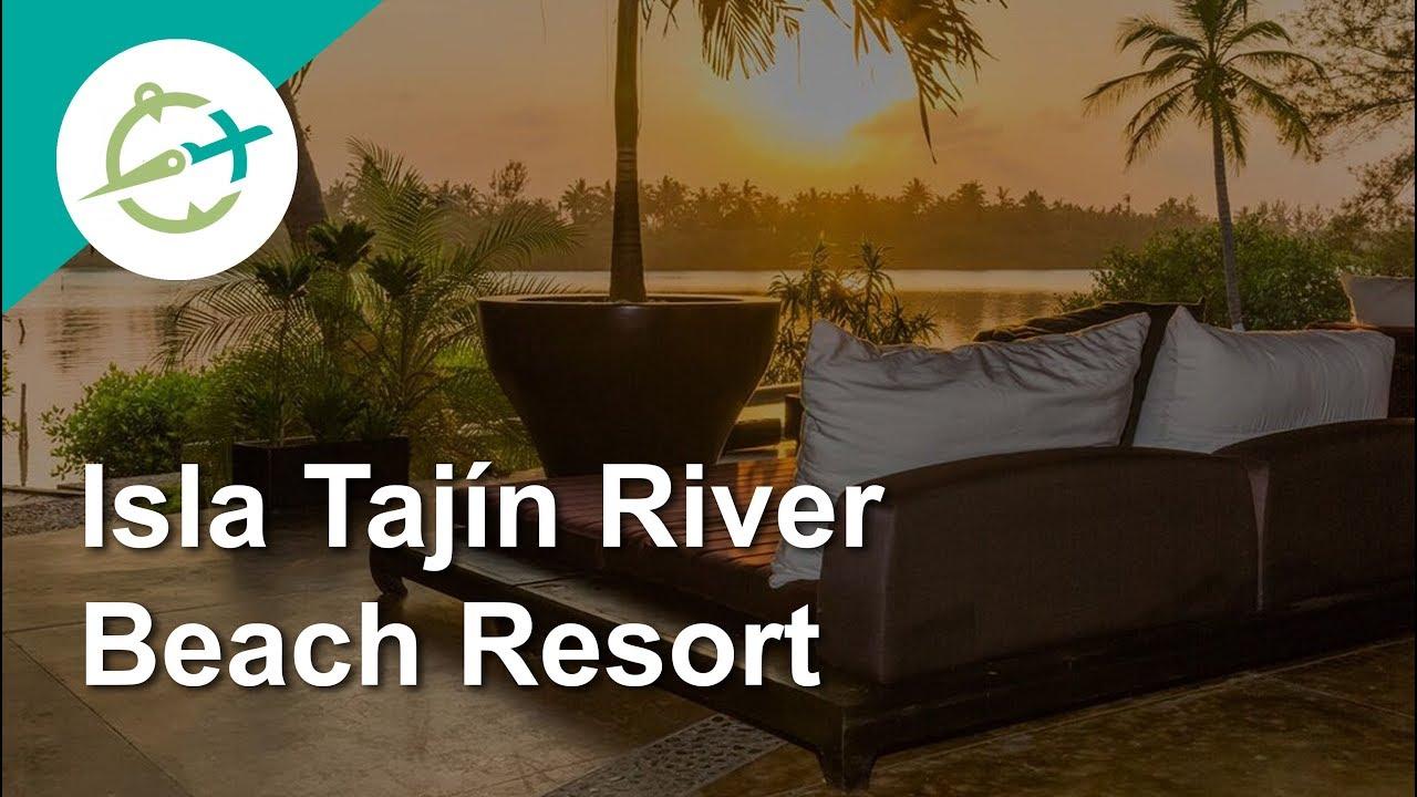 Isla tajin beach river resort tuxpan mexico
