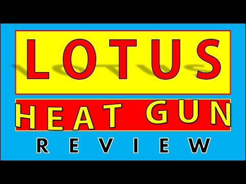 LOTUS HEAT GUN REVIEW & SPECS