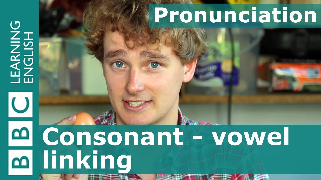 Pronunciation: Consonant - vowel linking