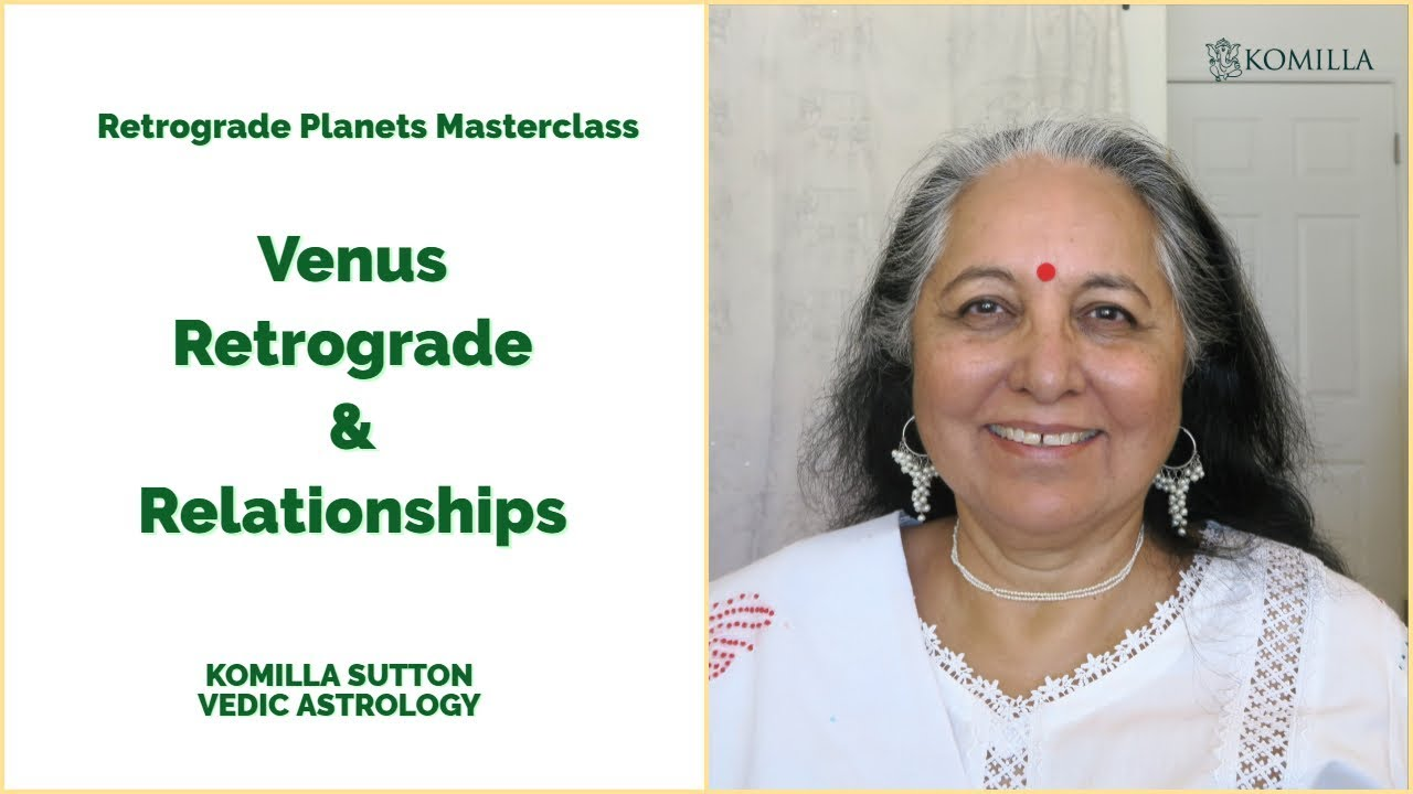 Venus Retrograde and Relationships: Komilla Sutton