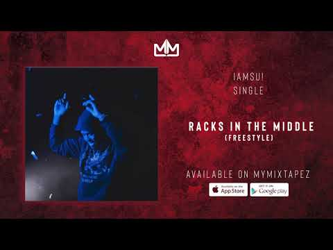 IAMSU! –  Racks In The Middle (Freestyle) (Official Audio)