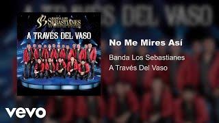 Banda Los Sebastianes No Me Mires As Audio.mp3
