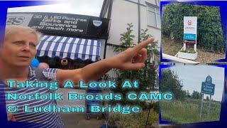 Taking A Look Around Norfolk Broads CAMC & Ludham Bridge