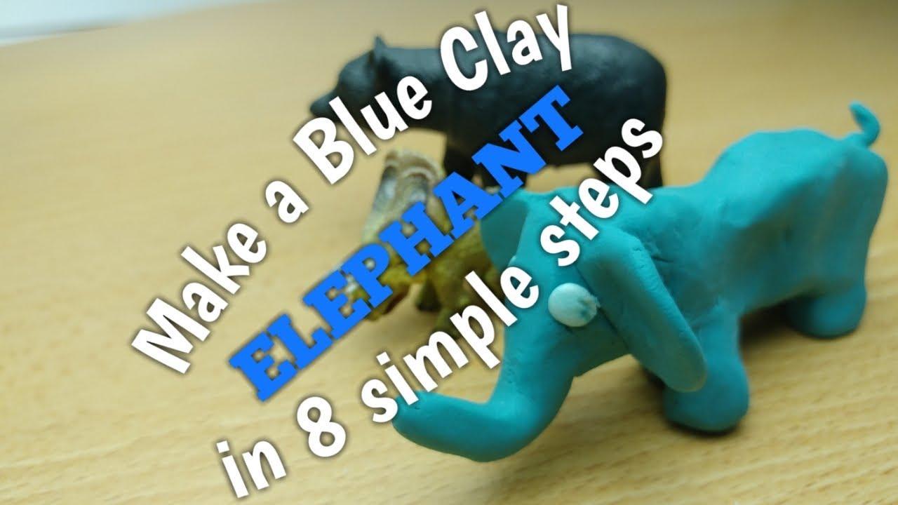 How To Make A Blue Clay Elephant In 8 Simple Steps Peipeile Dough