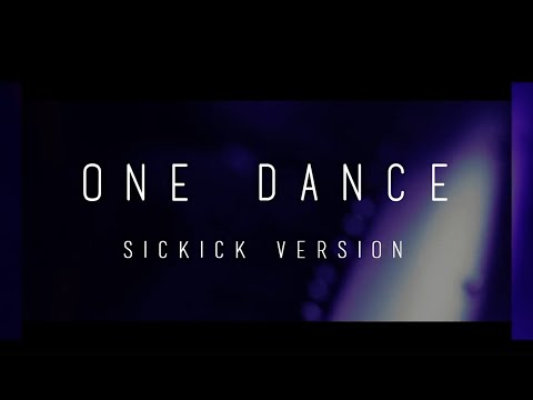 Drake - One Dance SICKICK  NightLife