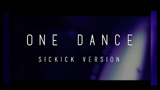 "Drake - One Dance (SICKICK VERSION) ""NightLife"""