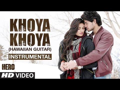 Khoya Khoya - (Hawaiian Guitar) Instrumental   Hero   Sooraj Pancholi , Athiya Shetty   T-Series
