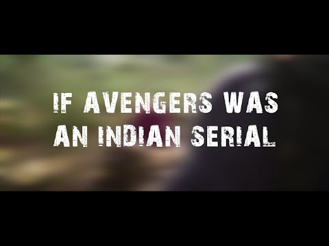 If Avengers Were An Indian Serial
