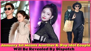 January 1st Means Another K-Pop Idol Couple Will Be Revealed By Dispatch