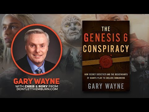 Gary Wayne: The Genesis 6 Conspiracy and the Nephilim Gods in Entertainment