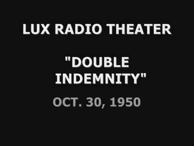 LUX RADIO THEATER -- DOUBLE INDEMNITY (10-30-50)