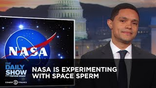 NASA Is Experimenting with Space Sperm | The Daily Show thumbnail