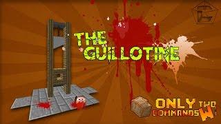 The Guillotine in Vanilla Minecraft with only two command blocks