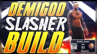 BEST DEMIGOD SLASHER BUILD NBA 2K17 | How To Make An Elite SLASHER