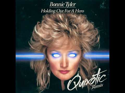 Bonnie Tyler   Holding Out For A Hero Quixotic Remix