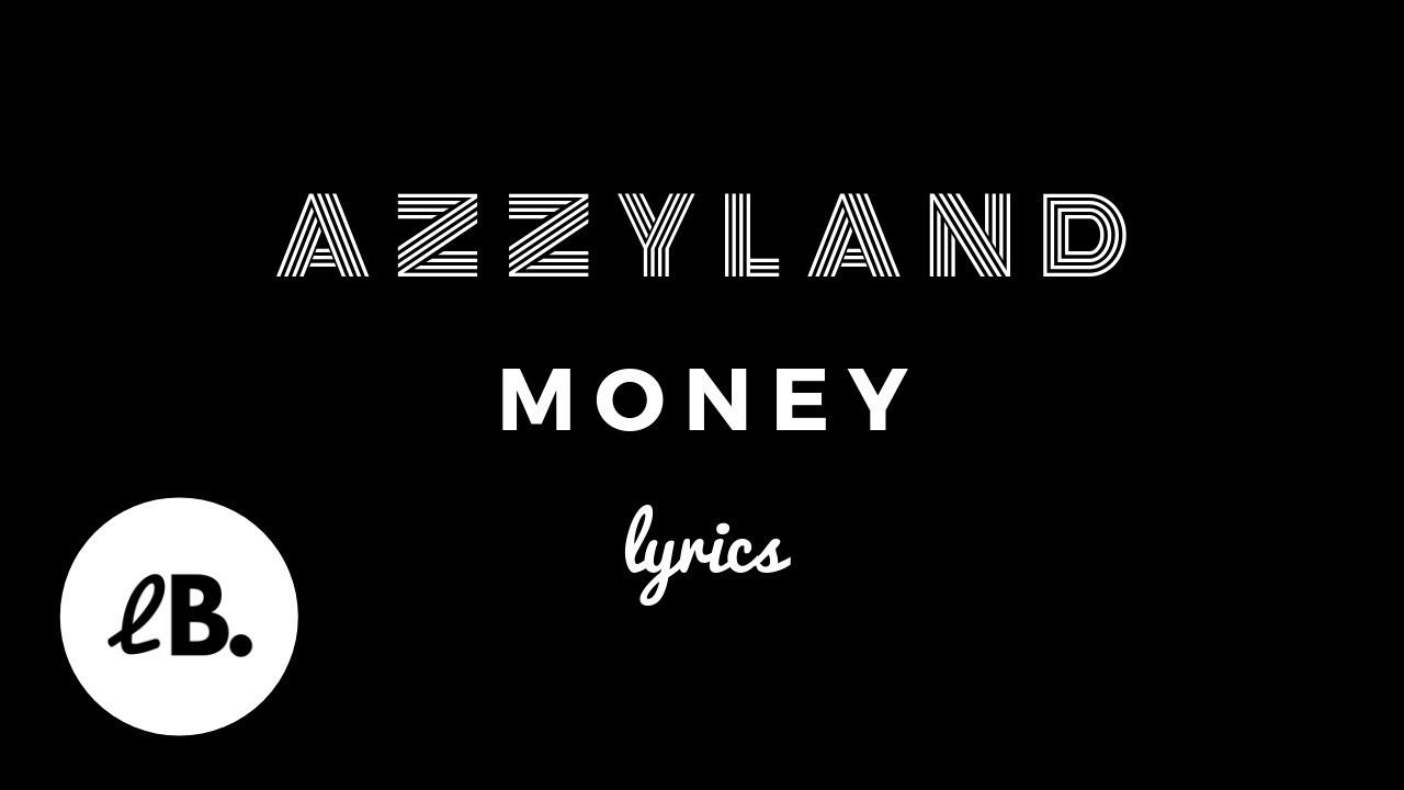 Azzyland Money Lyrics Youtube