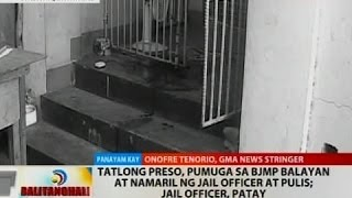 BT: 3 preso, pumuga sa BJMP Balayan at namaril ng jail officer at pulis; jail officer, patay