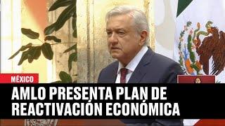 AMLO anuncia plan de reactivación económica para México