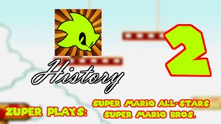 Zuper Plays: Super Mario Bros. - Part 2: The History Of Zupersonic