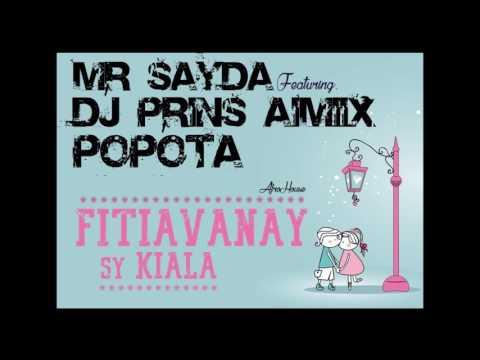 MR SAYDA feat. DJ PRINS AIMIIX & PÔPÔTA - Fitiavanay sy Kiala