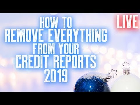 HOW TO REMOVE EVERYTHING NEGATIVE FROM YOUR CREDIT REPORTS 2019 LIVE || 110 POINTS 30 DAYS