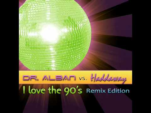 ARC070 DR. ALBAN vs HADDAWAY-I love the 90's (Remix Edition) (MEGAMIX)