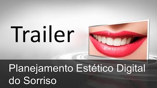 Planejamento Estético Digital do Sorriso l TRAILER l Smile Design l DSD l PDS