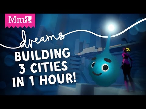 Dreams PS4 – Building 3 Cities in 1 Hour! | Media Molecule Live Stream