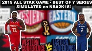 2019 East VS West ALL STAR Teams - Best of 7 Simulation on NBA2K18!!!