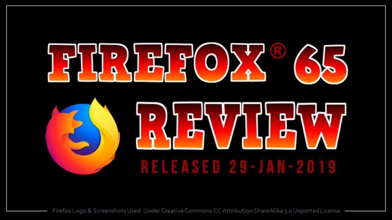 Firefox 65 Review 2019