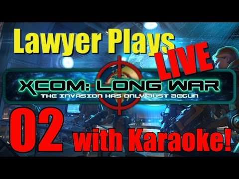 Singing Lawyer Plays LIVE: X-Com Enemy Within - The Long War Mod 02