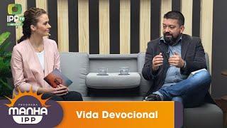 Manhã IPP |  Vida Devocional | IPP TV