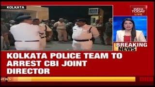 High Drama In Kolkata: Police Arrests 5 CBI Officials,  Set To Arrest CBI Joint Director