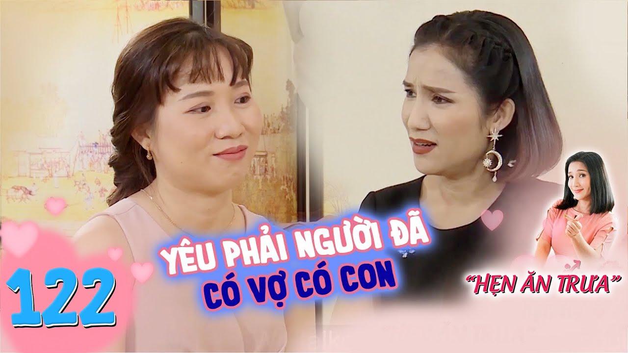 Hẹn Ăn Trưa   Tập 122 FULL: Giám đốc yêu phải trai có vợ con, bạn gái từ Hà Nội vào Buôn Ma Thuột