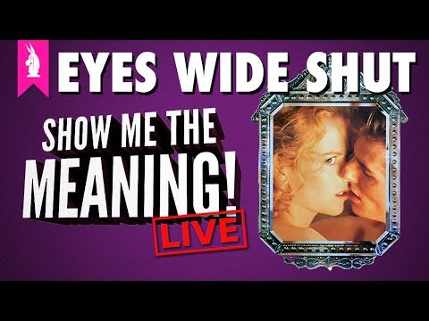 EYES WIDE SHUT! – Dreams & Desire in Kubrick's Most Anticipated Film – Show Me The Meaning LIVE!