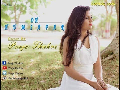 Oh Humsafar - Neha Kakkar | Tony Kakkar | Female Cover By Pooja Thakre