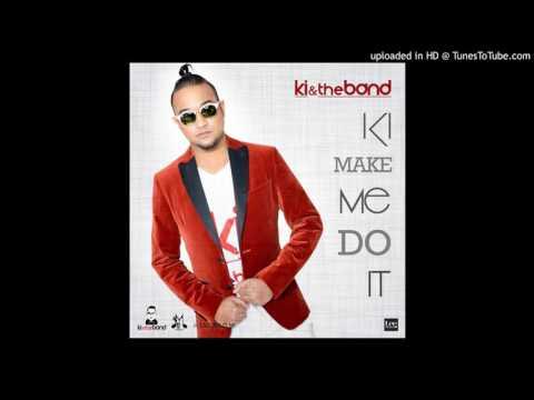 KI & The Band - KI Made Me Do It [Chutney] 2017 [HD]