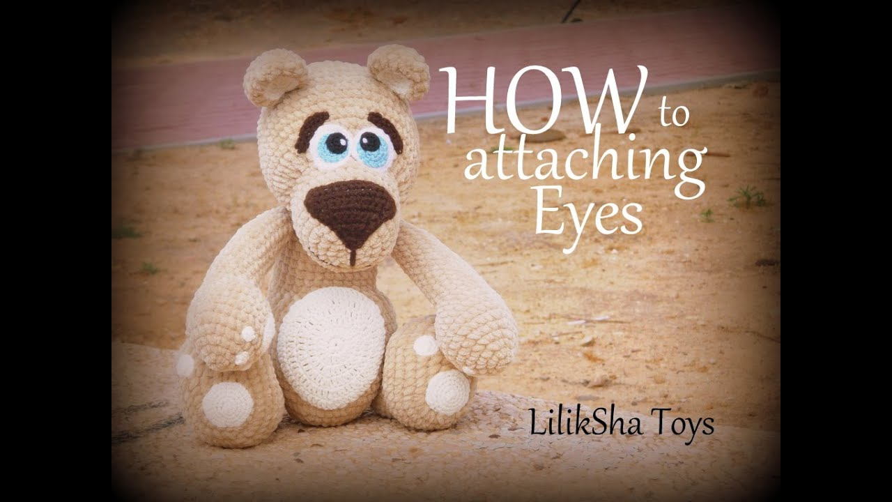 Amigurumi bear pattern - How to sew the Eyes of Amigurumi Teddy Bear ...