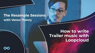 How to write Trailer music with Loopcloud - The Resample Sessions