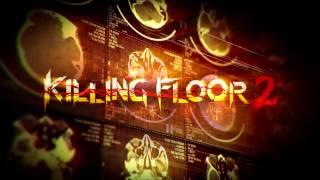 Killing Floor 2 - Menu Music [Extended]