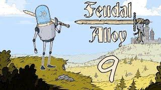 Feudal Alloy - Прохождение игры на русском [#9] | PC
