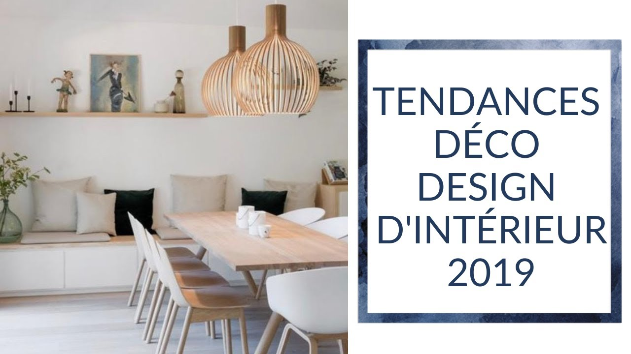 Guides des tendances d co design int rieur 2019 youtube Deco interieur salon