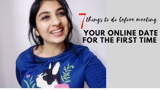 7 Things To Keep In Mind Before Meeting Your Online Date For the First Time  Dating Tips 2018