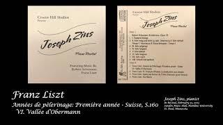 Joesph Zins Performing Liszt's Années de Pèlerinage: Première année Suisse - VI. Vallée d'Obermann