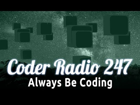Always Be Coding | Coder Radio 247