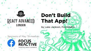 Don't build that app! – Luke Jackson