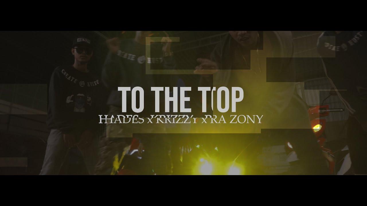 Ra Zony x Hades x Krizzy - To The Top (Prod By.  Erik P x Ra Zony)
