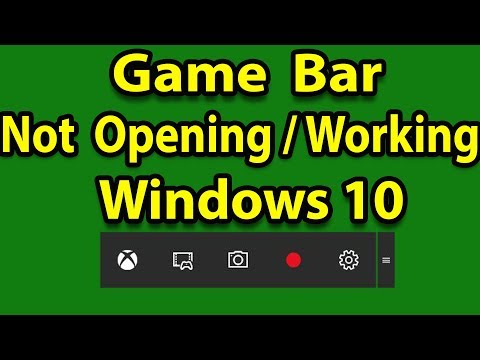 🎮[Fix] Game Bar Is Not Opening Or Working In Windows 10