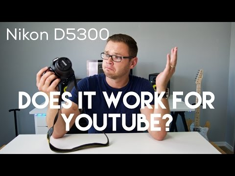 Nikon D5300 Review - Does It YouTube?